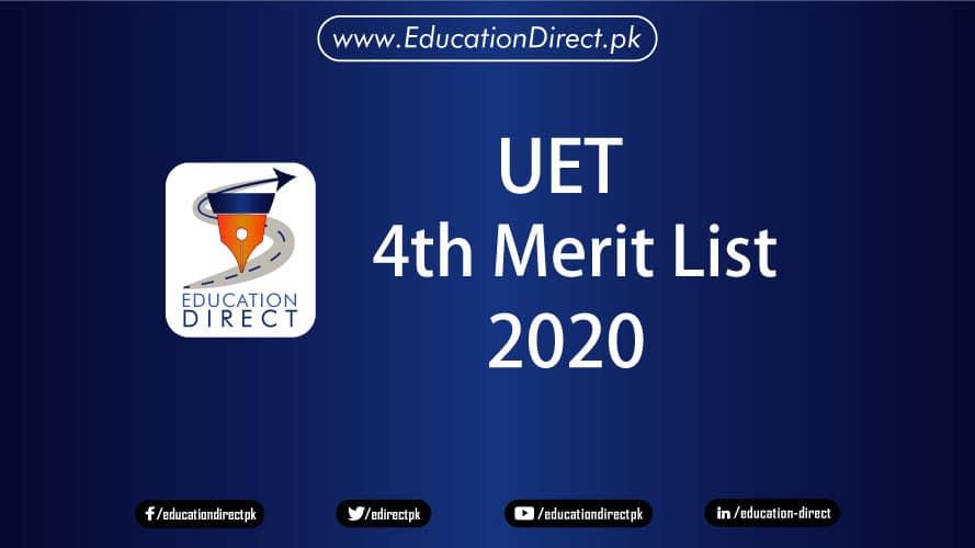 UET 4th Merit List 2020